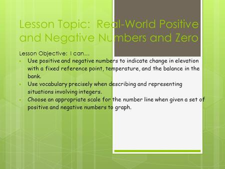 Lesson Topic: Real-World Positive and Negative Numbers and Zero