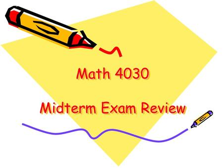 Math 4030 Midterm Exam Review. General Info: Wed. Oct. 26, Lecture Hours & Rooms Duration: 80 min. Close-book 1 page formula sheet (both sides can be.