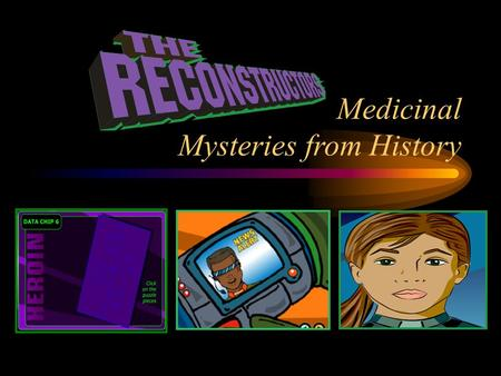 Medicinal Mysteries from History. Web Adventures