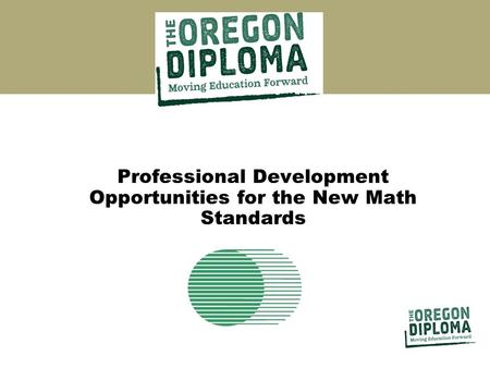 Professional Development Opportunities for the New Math Standards.