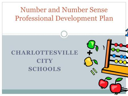 CHARLOTTESVILLE CITY SCHOOLS Number and Number Sense Professional Development Plan.