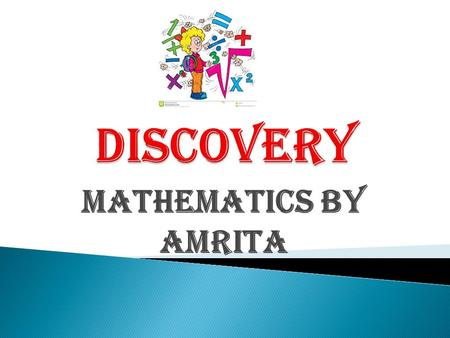Mathematics by Amrita.  Fractions  Percentages  Decimals  Graphs  Measurement and geometry  Ratios.