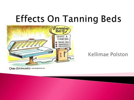 tanning cause and effect Tanning pills and other tanning products which may cause injury and impair but they don't offer much protection from the damaging effects of uv.
