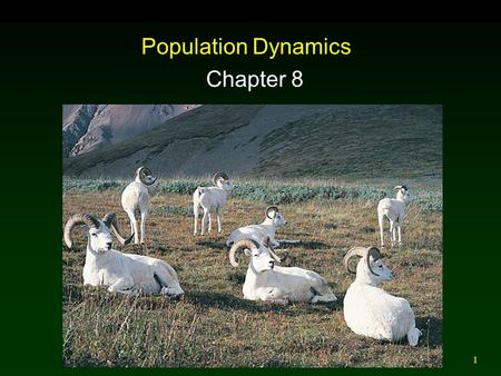 1 Population Dynamics Chapter 8. 2 Outline Dispersal  In Response to Climate Change  In Response to Changing Food Supply  In Rivers and Streams Metapopulations.