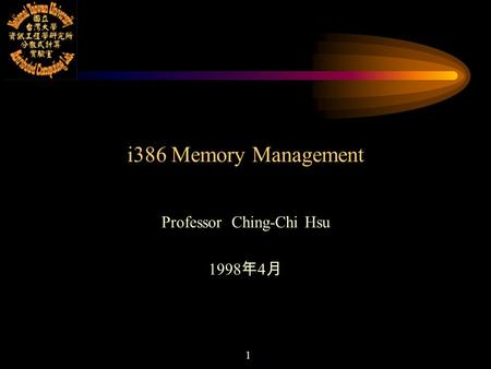 1 i386 Memory Management Professor Ching-Chi Hsu 1998 年 4 月.