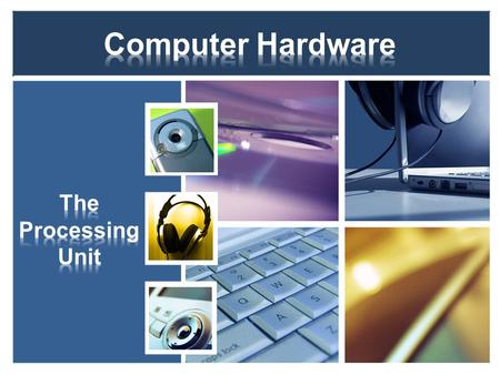 Input Devices Output Devices Storage Devices Communication Devices Processing Unit.