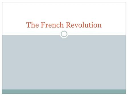 The French Revolution. French Social Structure 95 %of the population: includes the bourgeoisie (middle class) urban workers, and peasants Nobility Clergy.