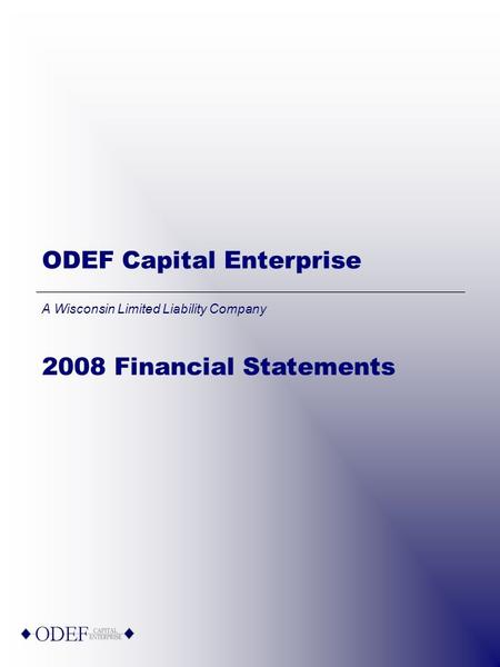 ODEF Capital Enterprise A Wisconsin Limited Liability Company 2008 Financial Statements.