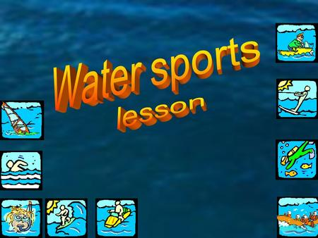 water skiing scuba diving snorkeling surfboarding windsurfing boating swimming jet skiing rafting water sliding.