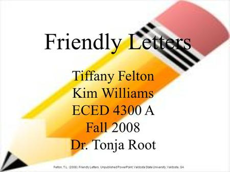 Tiffany Felton Kim Williams ECED 4300 A Fall 2008 Dr. Tonja Root