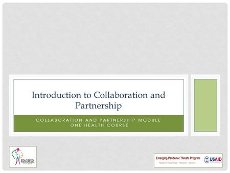 COLLABORATION AND PARTNERSHIP MODULE ONE HEALTH COURSE Introduction to Collaboration and Partnership.