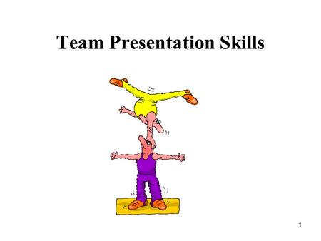 Team Presentation Skills 1. UNDERSTANDING TEAM DYNAMICS Introduction Reports on on-going or completed projects Presentations to 'sell' a proposal, project.