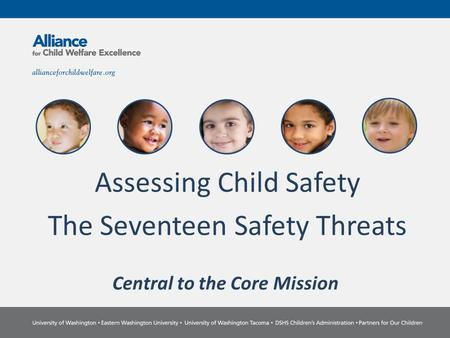 Assessing Child Safety The Seventeen Safety Threats Central to the Core Mission.