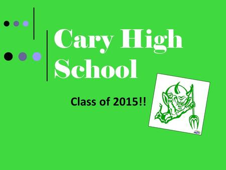 Cary High School Class of 2015!!. Do you know the Student Services Staff? College Application Week: 2012.