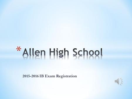 2015-2016 IB Exam Registration * Registration is currently open, as of Wednesday, October 7, 2015. * Closes Friday, October 30, 2015 at 11:59 PM. * Any.