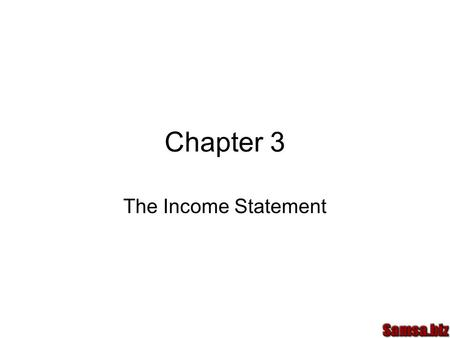 Chapter 3 The Income Statement. Terminology Revenue is the money or promise of money received from sale of goods or services Expenses are the costs incurred.