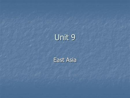 Unit 9 East Asia. East Asian Countries China, Mongolia, Taiwan, North Korea, South Korea and Japan. China, Mongolia, Taiwan, North Korea, South Korea.