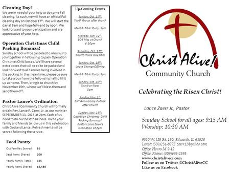 Celebrating the Risen Christ! Sunday School for all ages: 9:15 AM Worship: 10:30 AM 9320 W. US Rt. 150, Edwards, IL 61528 Lance: (309)231-8272
