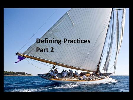 Defining Practices Part 2. The Defining Practice of Send.