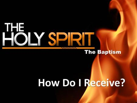 The Baptism How Do I Receive?.