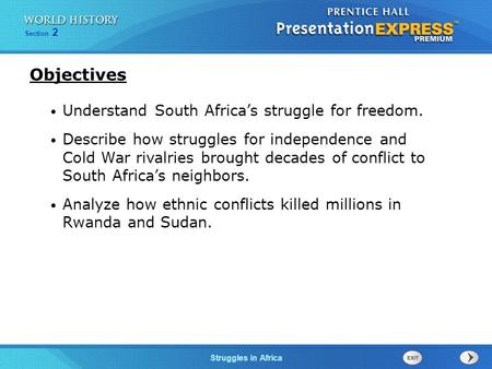 The Cold War Begins Struggles in Africa Section 2 Understand South Africa's struggle for freedom. Describe how struggles for independence and Cold War.