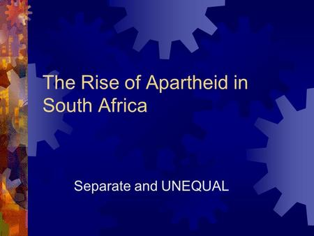 The Rise of Apartheid in South Africa