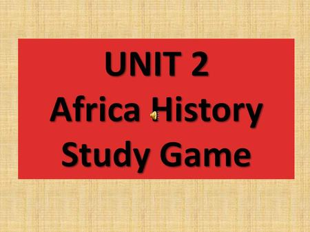 "UNIT 2 Africa History Study Game Europe's need for Raw Materials led to what? ""Colonization""?"