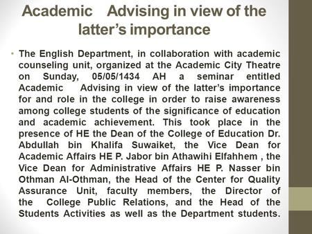 Academic Advising in view of the latter's importance The English Department, in collaboration with academic counseling unit, organized at the Academic.