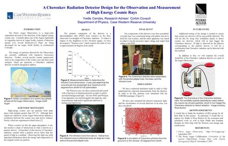 A Cherenkov Radiation Detector Design for the Observation and Measurement of High Energy Cosmic Rays Yvette Cendes, Research Adviser: Corbin Covault Department.