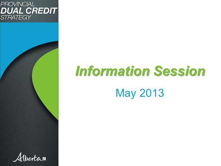 Information Session Information Session May 2013.