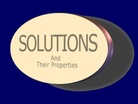 Solution properties Definitions –Solution –Solvent –Solute –Solubility –Saturated solution Concentration expression Matter – Solid, liquid, gas Vapor.