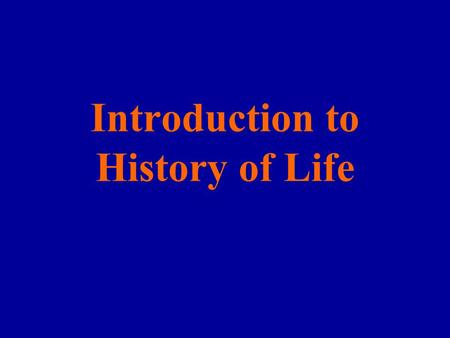 Introduction to History of Life. Biological evolution consists of change in the hereditary characteristics of groups of organisms over the course of generations.