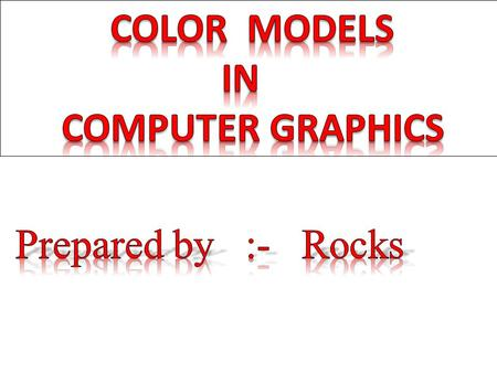 A color model is a specification of a 3D color co-ordinate system and a visible subset in the co-ordinate System within all colors in a particular color.