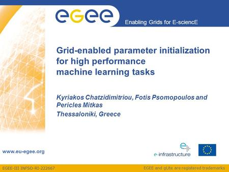 EGEE-III INFSO-RI-222667 Enabling Grids for E-sciencE www.eu-egee.org EGEE and gLite are registered trademarks Grid-enabled parameter initialization for.