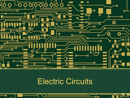 Electric Circuits. Electric Circuit Is a closed path for the flow of electrons. Consists of: 1.Source of electricity 2.Wires to conduct the flow of.