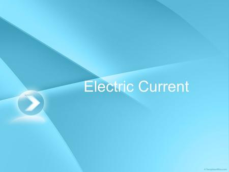 Electric Current. In this session we will, Review how we measure electric charge Discuss voltage and electric current Look at electric current in batteries.