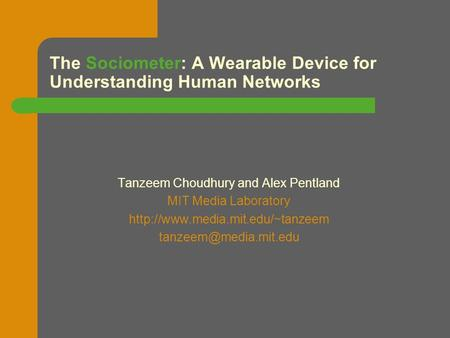 The Sociometer: A Wearable Device for Understanding Human Networks