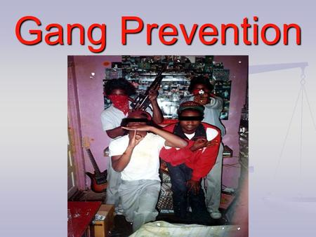 gang prevention and juveniles Gang intervention team/department of  the back on track program is designed to address the problem of gang activity and will focus on violence prevention.