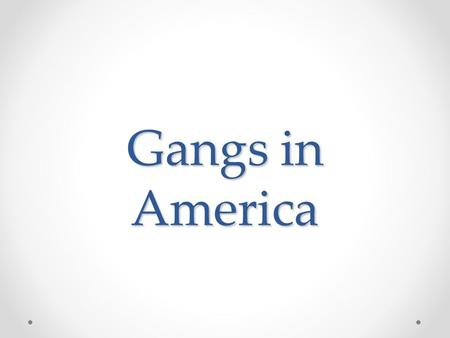 Gangs in America. Chapter 7 introduction Questions 1. What is the definition of a crime? 2. Decisions as to what constitutes a crime are made by whom?