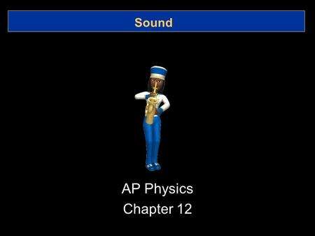 Sound AP Physics Chapter 12. 12.1 Characteristics of Sound Vibration and Waves.