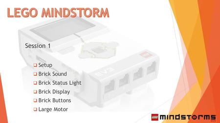 LEGO MINDSTORM Session 1 Setup Brick Sound Brick Status Light