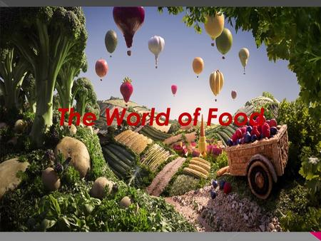 Foods in the world , Храни в света The World of Food.