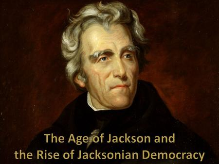 The Election of 1824 – The Candidates Tennessee Tennessee Supported by the West Supported by the West Military hero Military hero Andrew Jackson William.