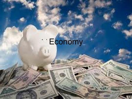 Economy. Work Making things Buying things Trading All of these examples are ways that our Economy is stimulated.