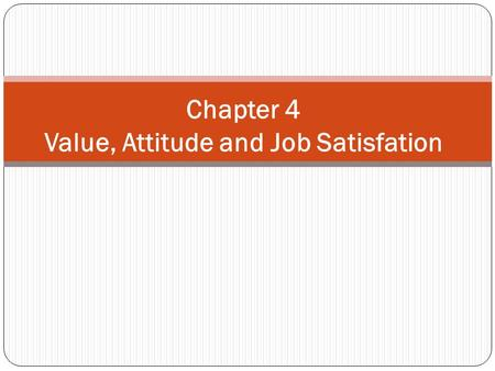 attitudes and job satisfaction ppt robbins Ob-3 values and attitudes download as ppt robbins and nancy langtonjob satisfaction and employee performance satisfaction affects.