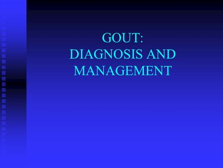 GOUT: DIAGNOSIS AND MANAGEMENT. Gout Metabolic disorder due to excessive accumulation of uric acid in tissues leading to acute and chronic arthritis and.