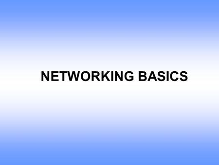 NETWORKING BASICS. What is the Network ? Network history ? Network types ( LAN, MAN, WAN ). Host types (client, server). Server types. Full duplex and.
