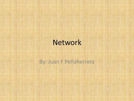 Network By: Juan F Peñaherrera. Network is. A computer network is a group of computers and devices connected by communication channels.The 3 types of.