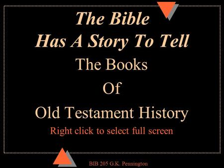BIB 205 G.K. Pennington The Bible Has A Story To Tell The Books Of Old Testament History Right click to select full screen.