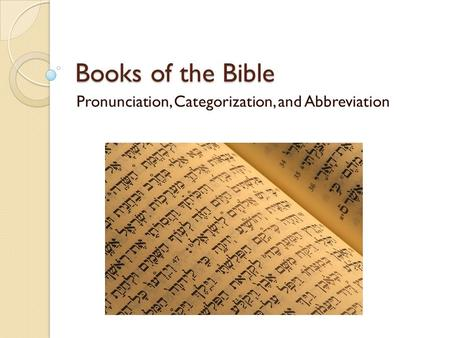 Books of the Bible Pronunciation, Categorization, and Abbreviation.